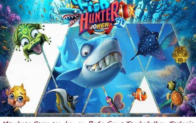 Membaca Serangan Lawan Pada Game Tembak Ikan Terlaris