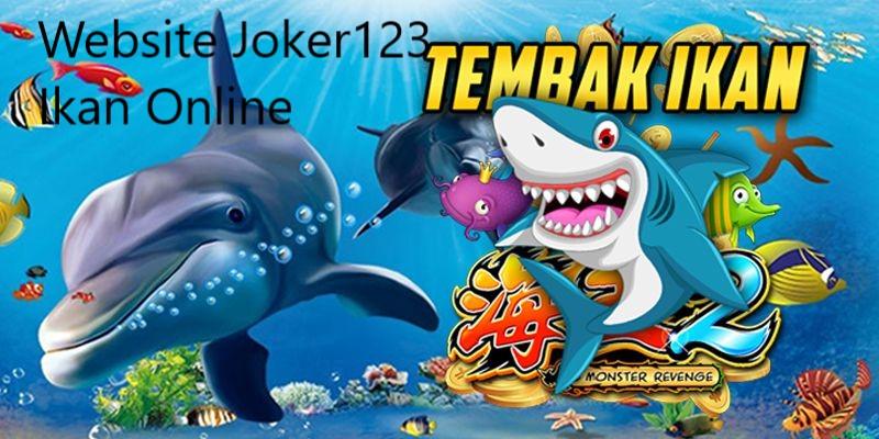 Joker123 Judi Tembak Ikan